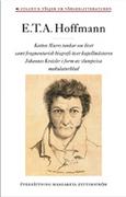 Katten Murrs tankar om livet samt fragmentarisk biografi över kapellmästaren Johannes Kreisler i form av slumpvisa makulaturblad