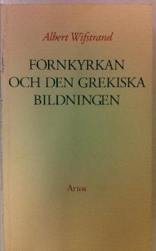 Fornkyrkan och den grekiska bildningen