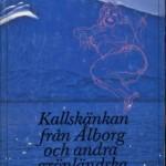 Kallskänkan från Ålborg och andra grönländska skrönor